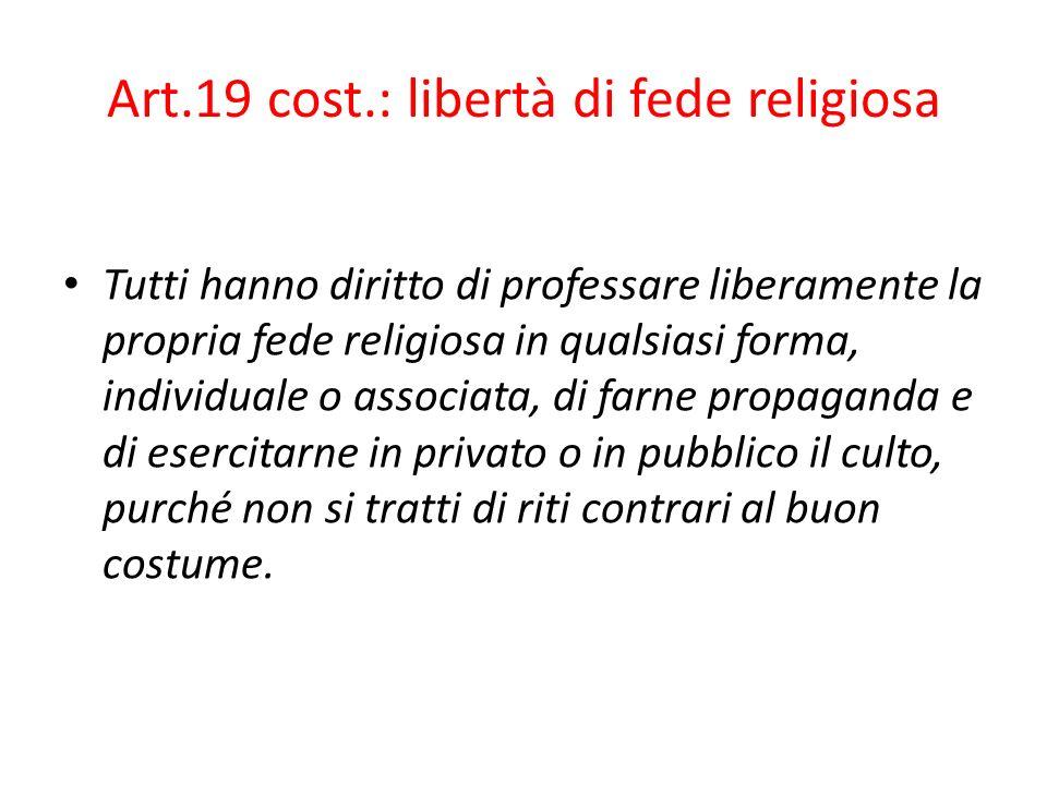Art.19 cost.: libertà di fede religiosa