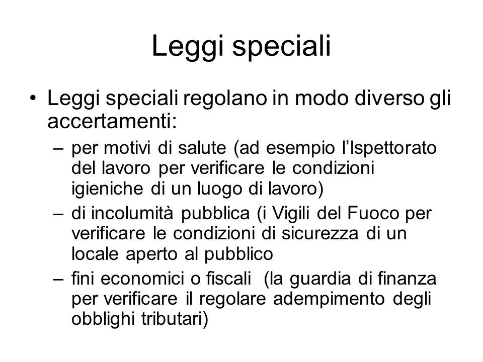 Leggi specialiLeggi speciali regolano in modo diverso gli accertamenti: