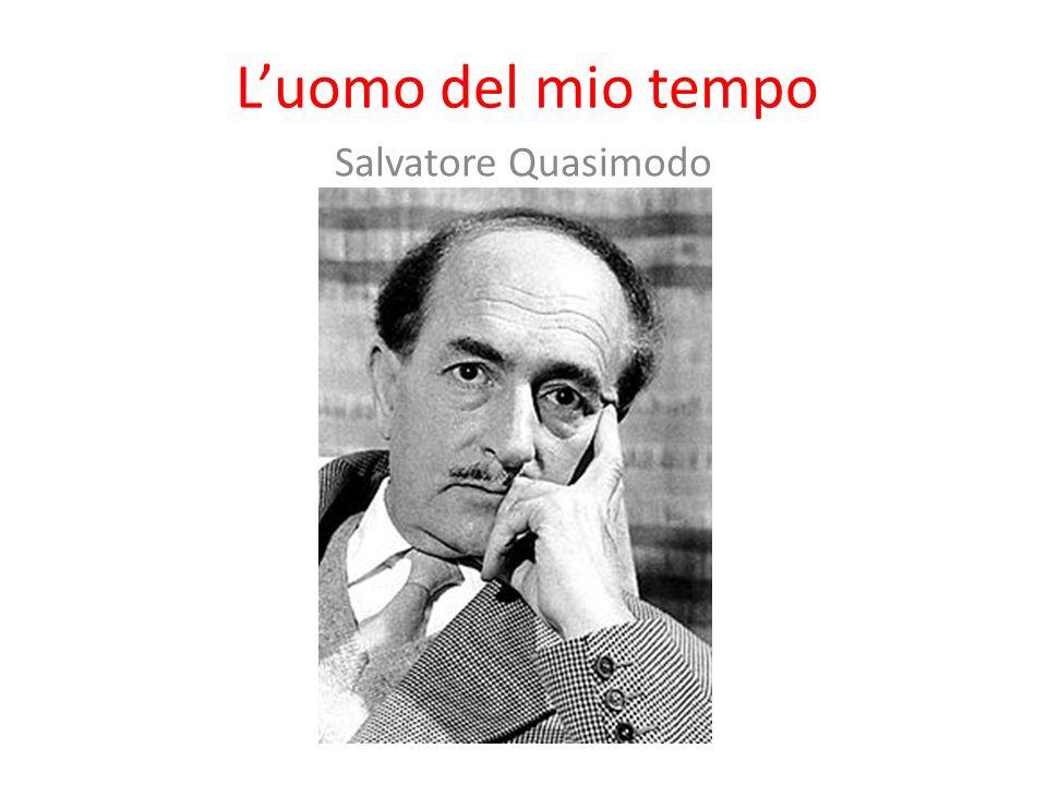 L'uomo del mio tempo Salvatore Quasimodo