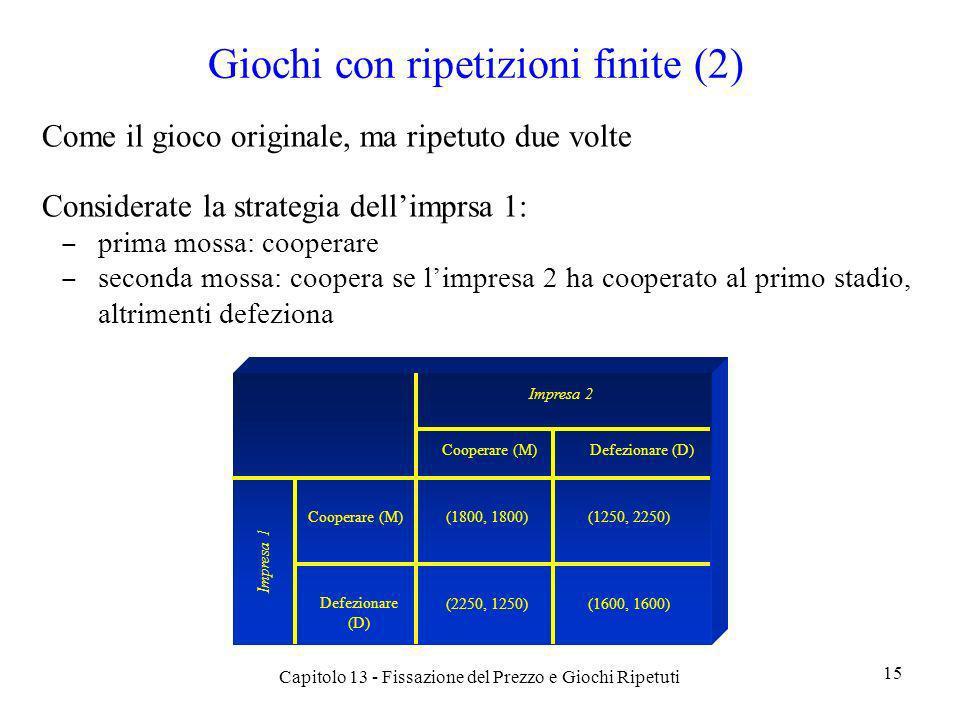 Giochi con ripetizioni finite (2)