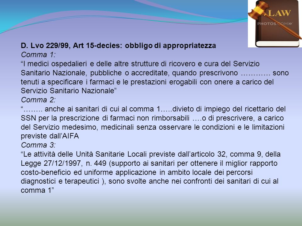 D. Lvo 229/99, Art 15-decies: obbligo di appropriatezza