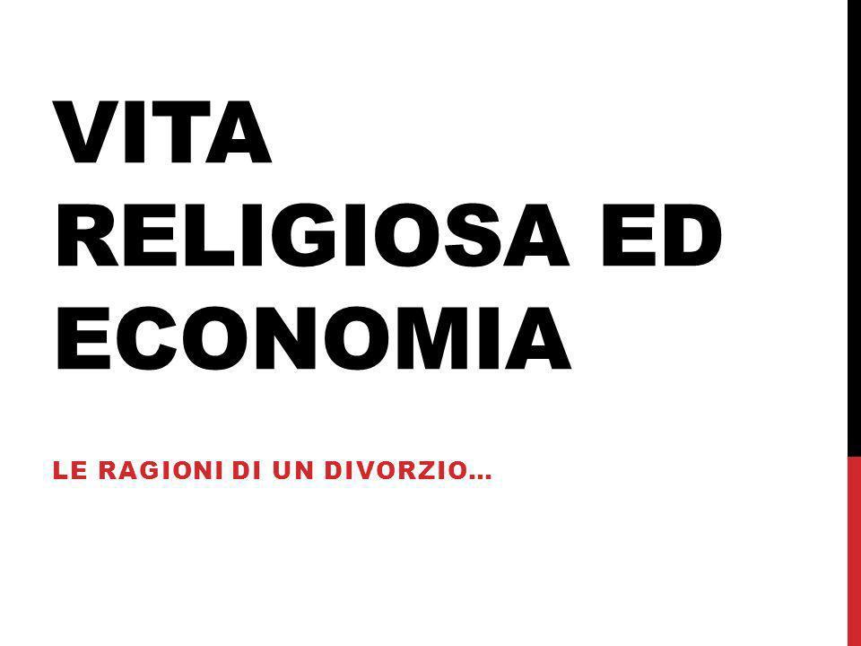 VITA RELIGIOSA ED ECONOMIA