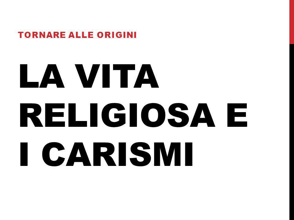 LA ViTA RELIGIOSA E I CARISMI