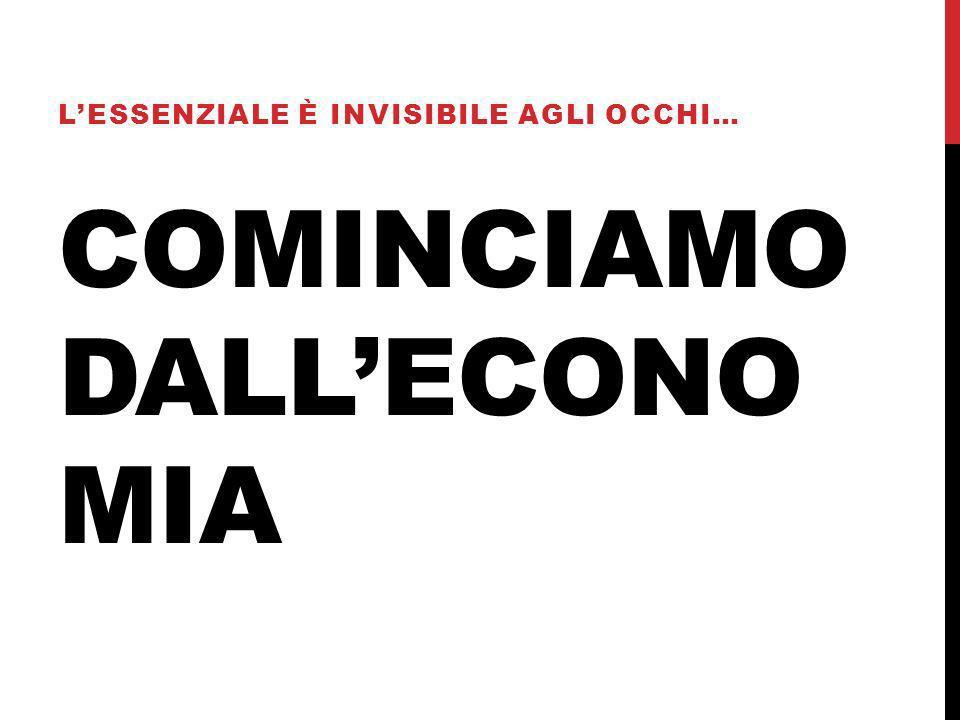 COMINCIAMO DALL'ECONOMIA