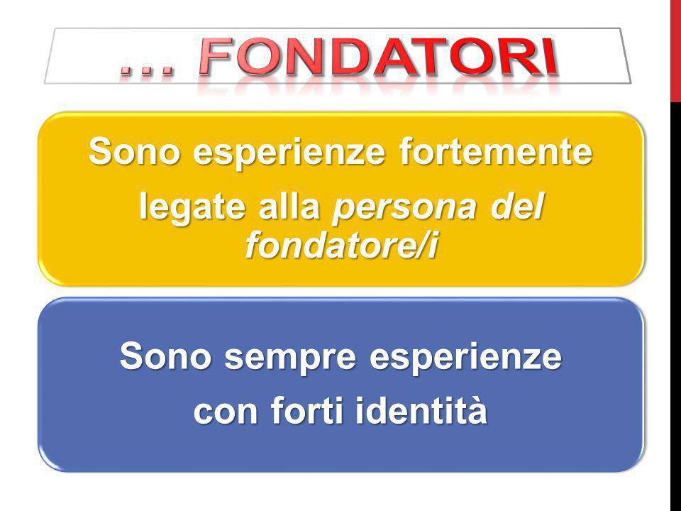 … fondatori Sono esperienze fortemente