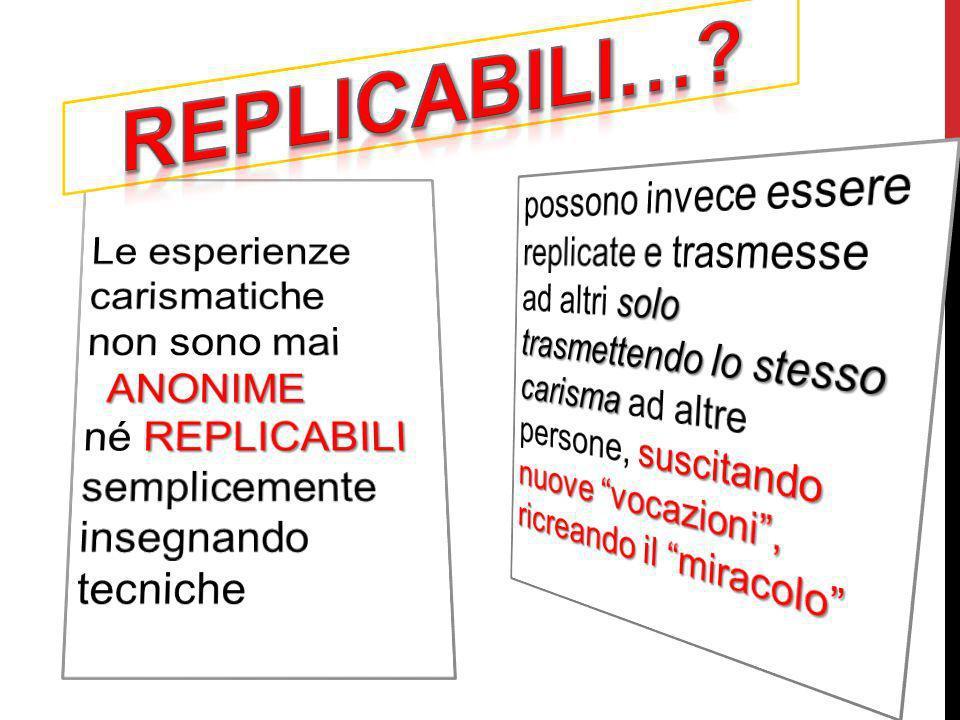Replicabili… Le esperienze carismatiche
