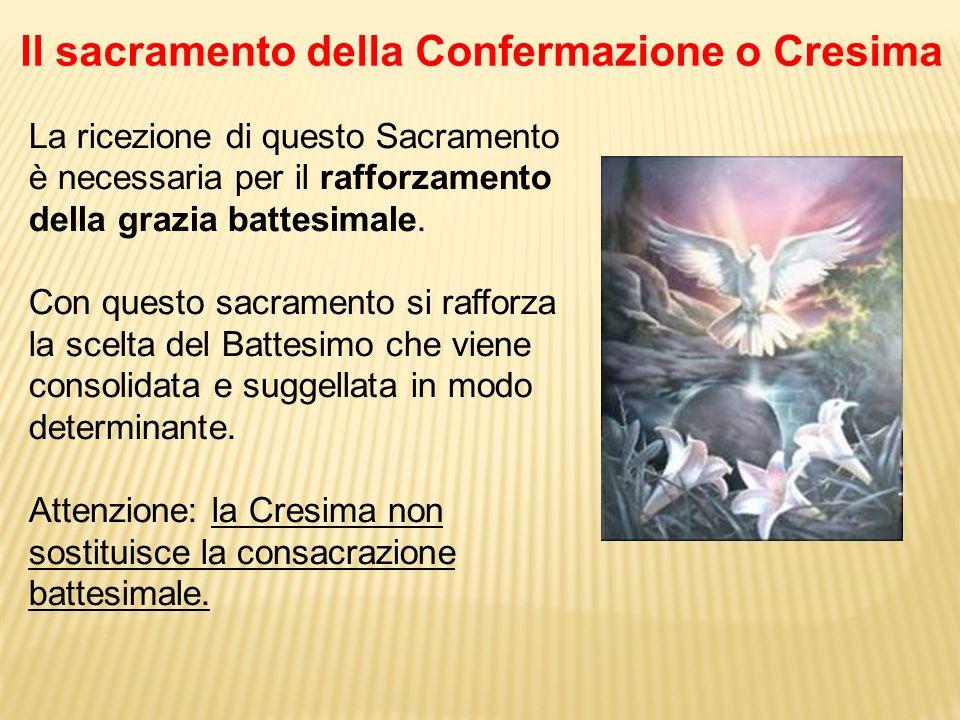 Il sacramento della Confermazione o Cresima