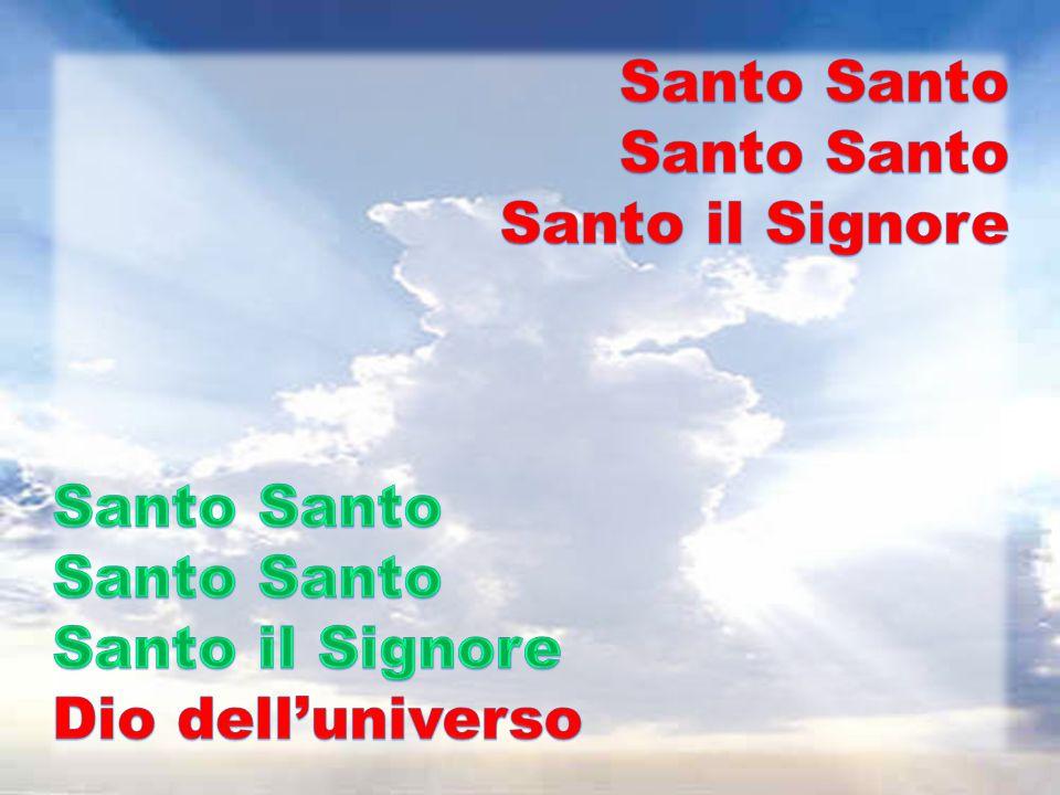 Santo Santo Santo il Signore Dio dell'universo