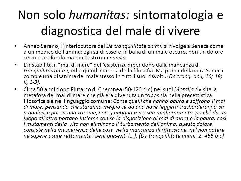 Non solo humanitas: sintomatologia e diagnostica del male di vivere