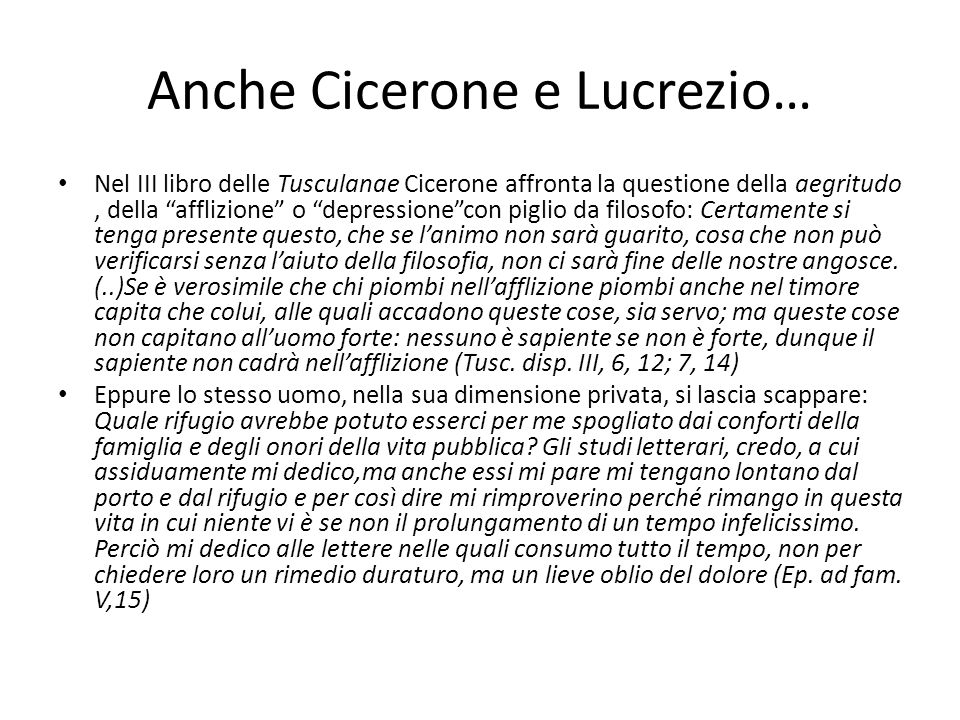Anche Cicerone e Lucrezio…