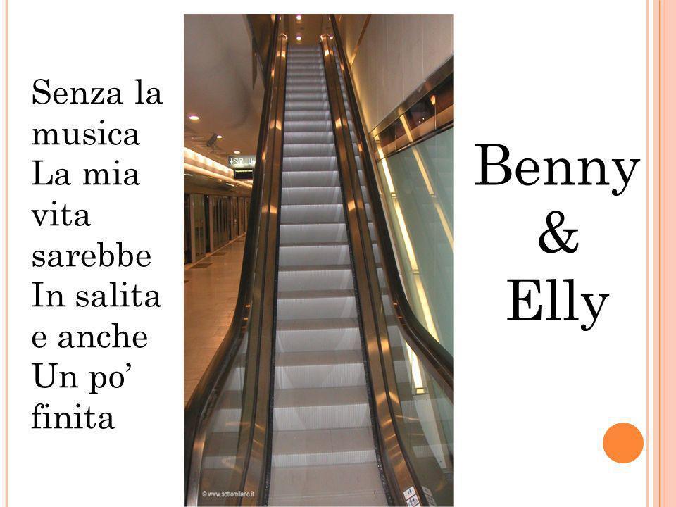 Benny & Elly Senza la musica La mia vita sarebbe In salita e anche