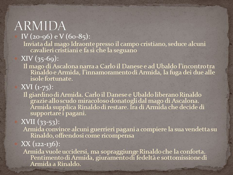 ARMIDA IV (20-96) e V (60-85): XIV (35-69): XVI (1-75): XVII (33-53):