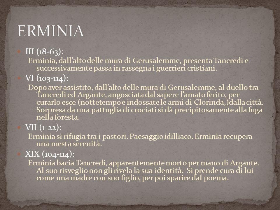 ERMINIA III (18-63): VI (103-114): VII (1-22): XIX (104-114):
