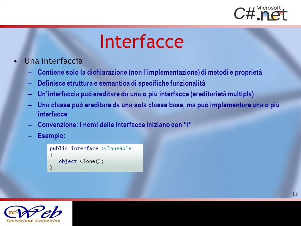 Interfacce Una interfaccia