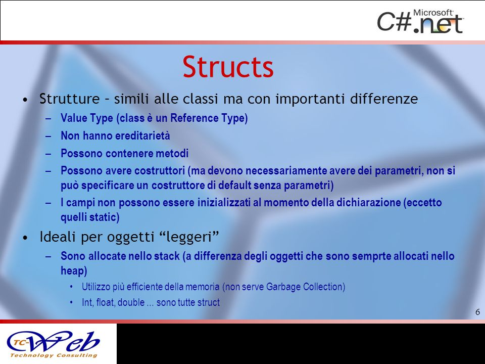 Structs Strutture – simili alle classi ma con importanti differenze