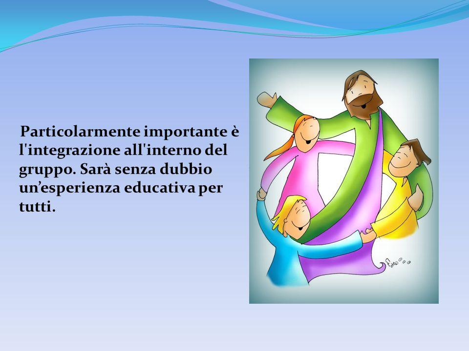 Particolarmente importante è l integrazione all interno del gruppo