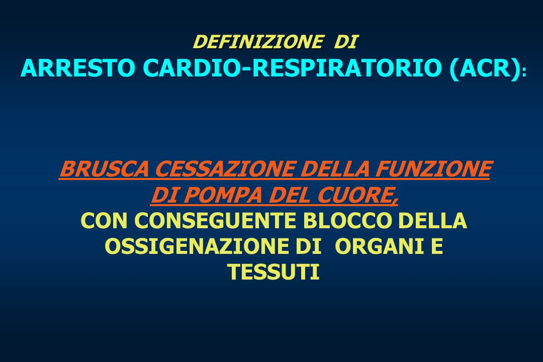 ARRESTO CARDIO-RESPIRATORIO (ACR):