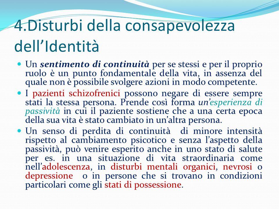 4.Disturbi della consapevolezza dell'Identità
