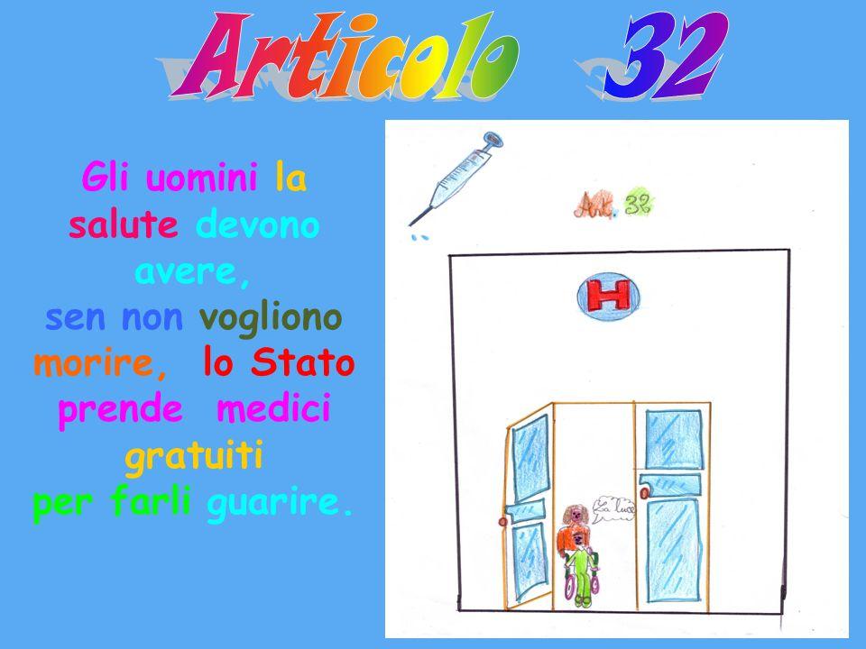 Articolo 32 Gli uomini la salute devono avere,
