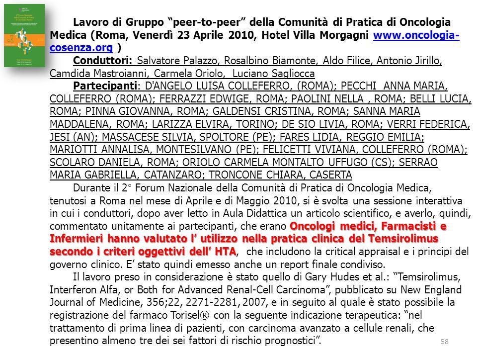 Lavoro di Gruppo peer-to-peer della Comunità di Pratica di Oncologia Medica (Roma, Venerdì 23 Aprile 2010, Hotel Villa Morgagni www.oncologia-cosenza.org )