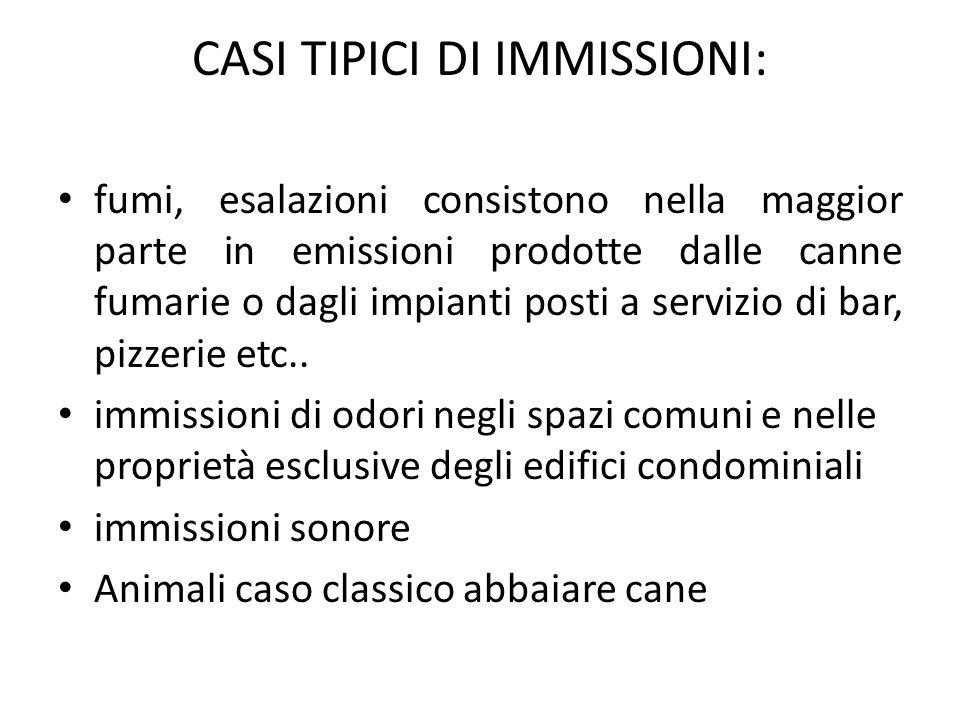 CASI TIPICI DI IMMISSIONI: