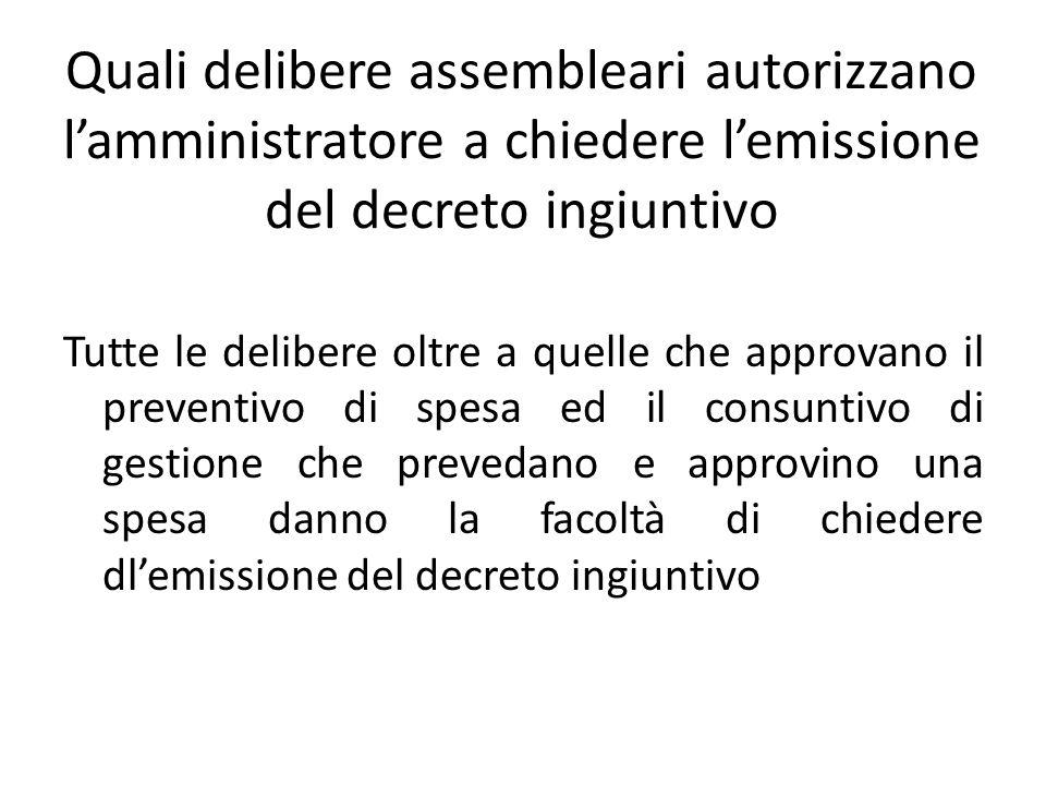 Quali delibere assembleari autorizzano l'amministratore a chiedere l'emissione del decreto ingiuntivo