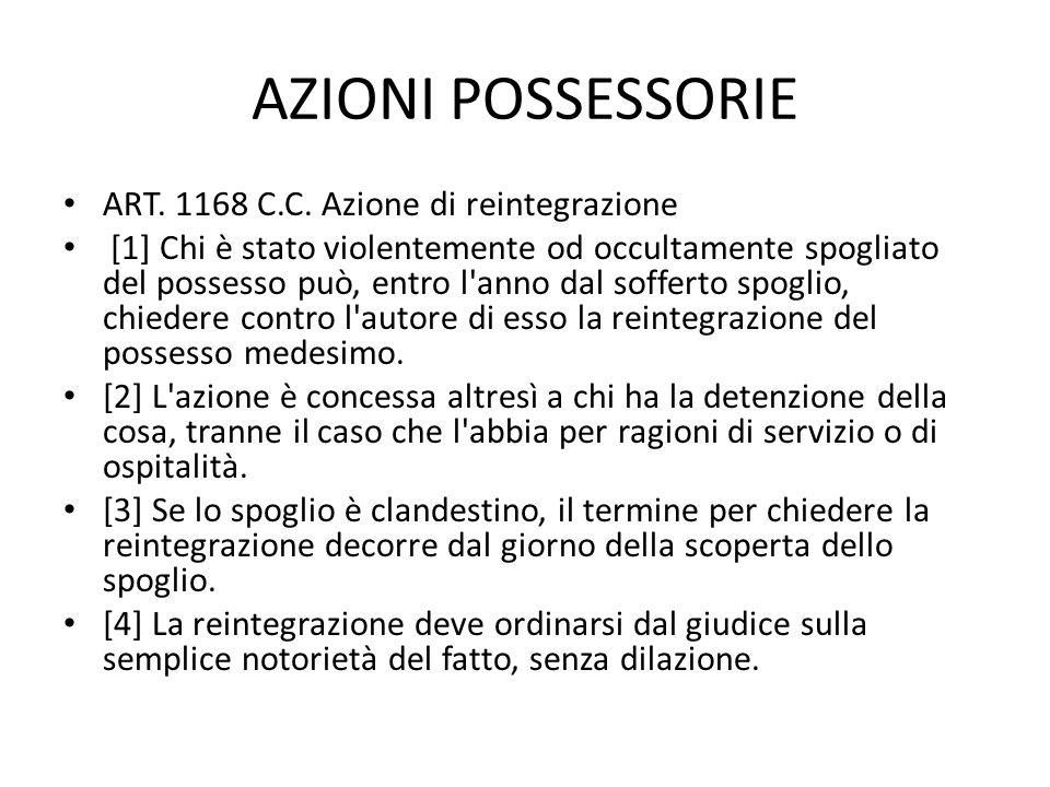 AZIONI POSSESSORIE ART. 1168 C.C. Azione di reintegrazione
