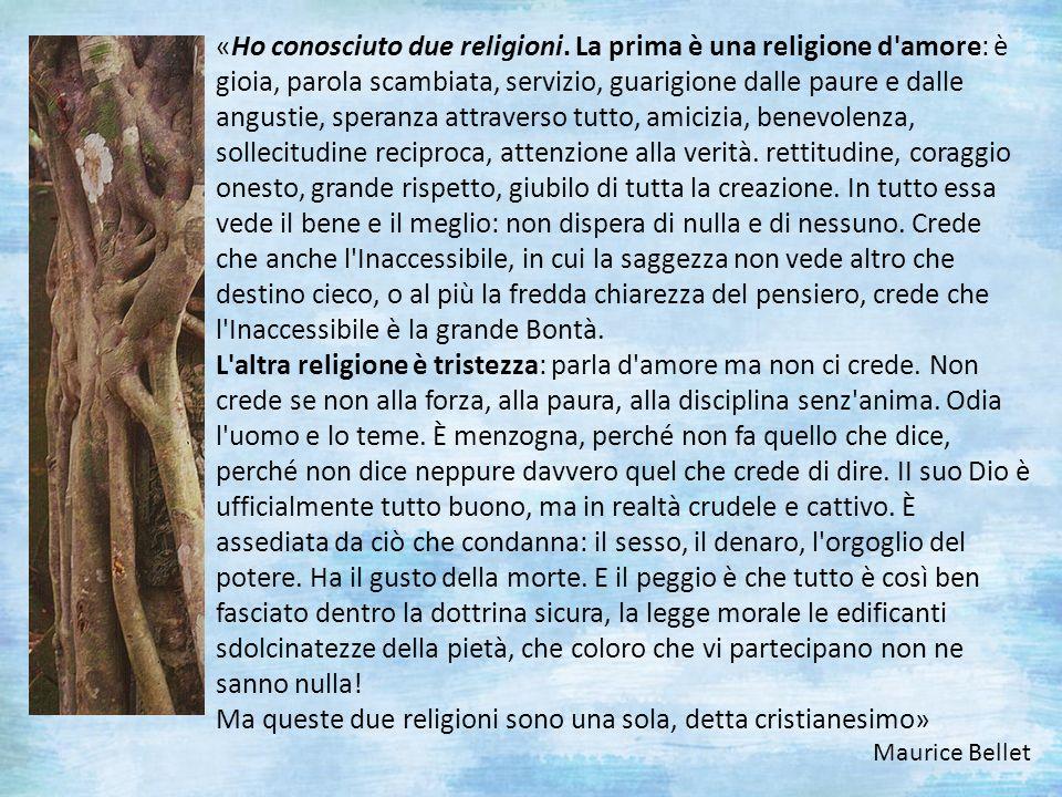 Ma queste due religioni sono una sola, detta cristianesimo»