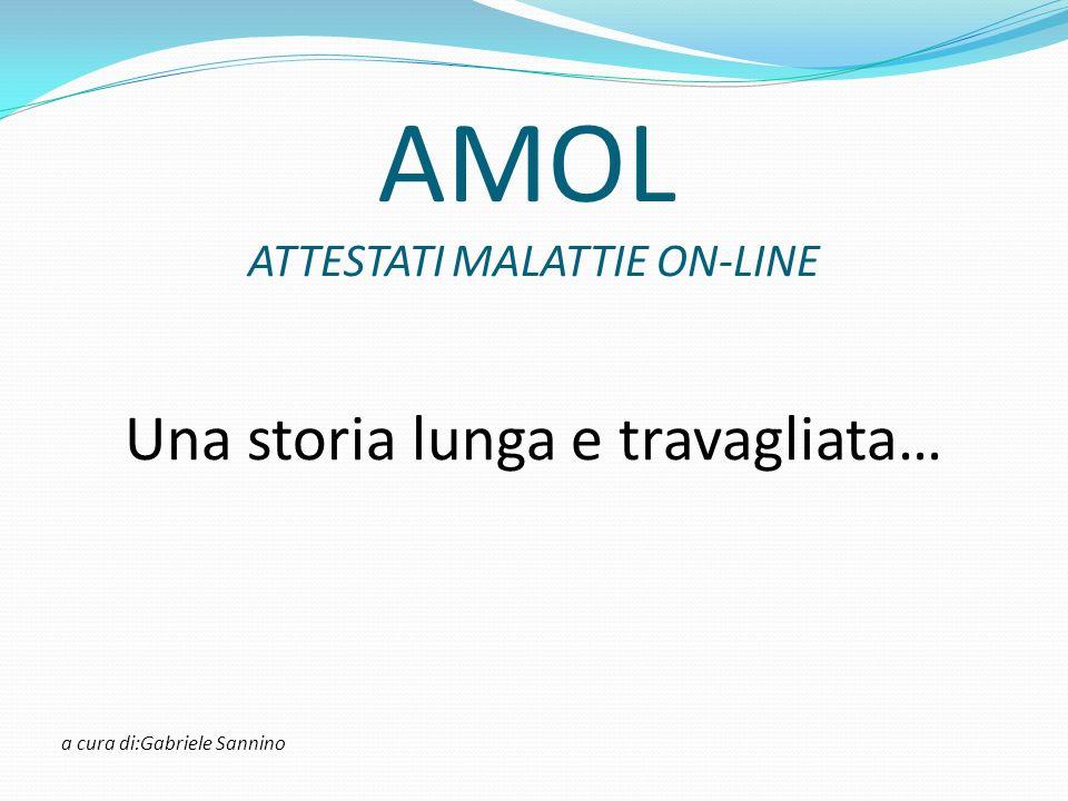 AMOL Una storia lunga e travagliata… ATTESTATI MALATTIE ON-LINE