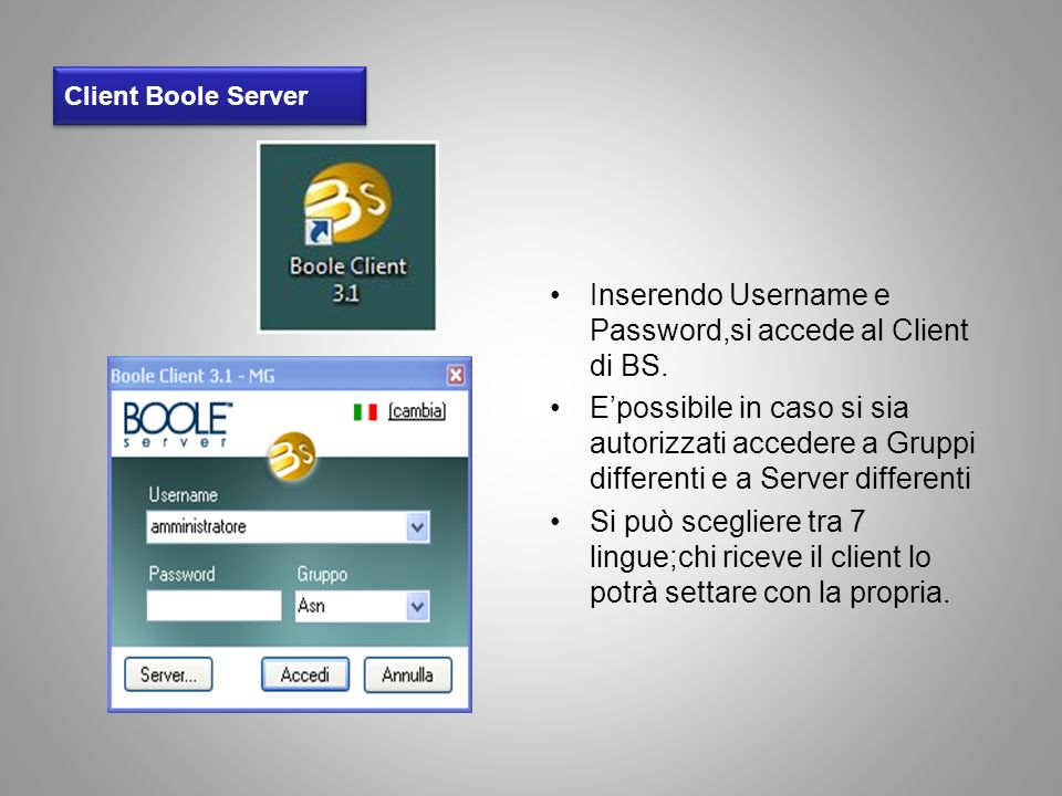 Inserendo Username e Password,si accede al Client di BS.