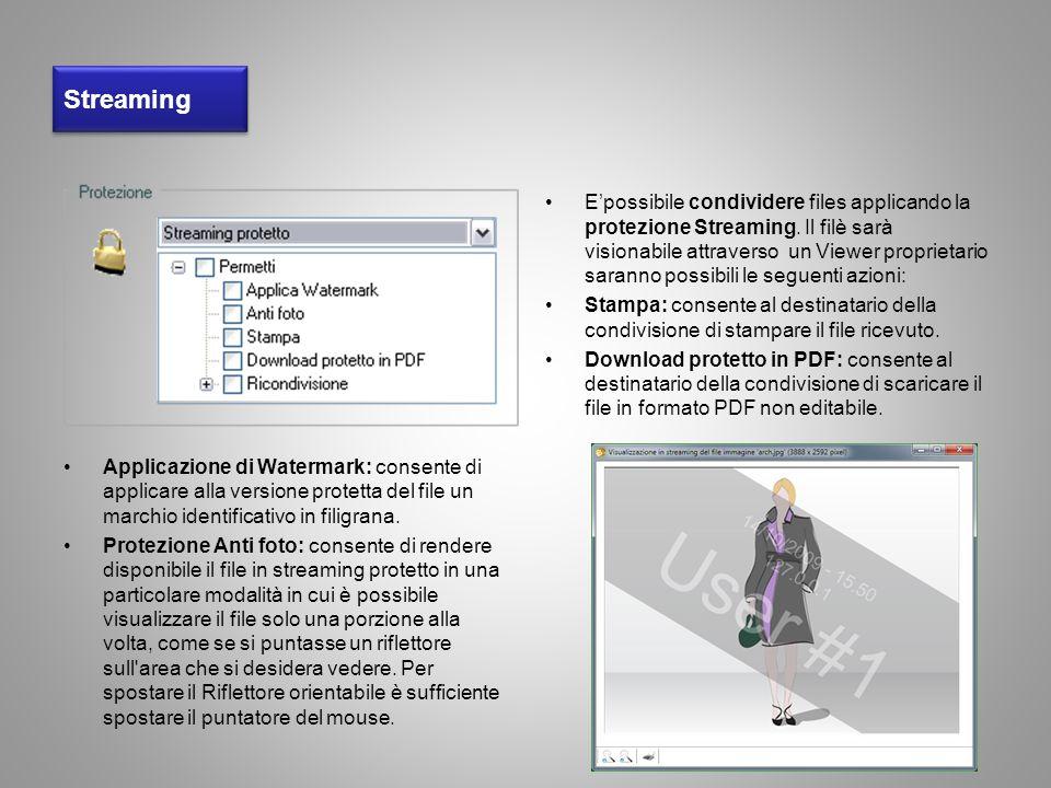Streaming Applicazione di Watermark: consente di applicare alla versione protetta del file un marchio identificativo in filigrana.