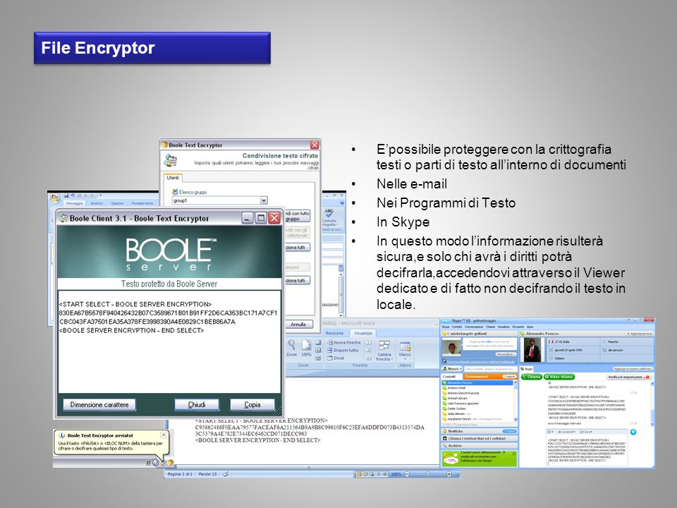 File Encryptor E'possibile proteggere con la crittografia testi o parti di testo all'interno di documenti.