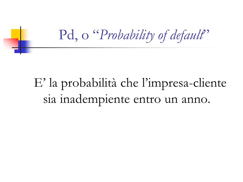 Pd, o Probability of default