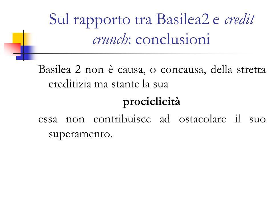 Sul rapporto tra Basilea2 e credit crunch: conclusioni