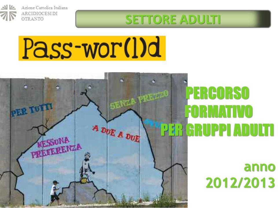 Percorso FORMATIVO PER GRUPPI ADULTI SETTORE ADULTI anno 2012/2013