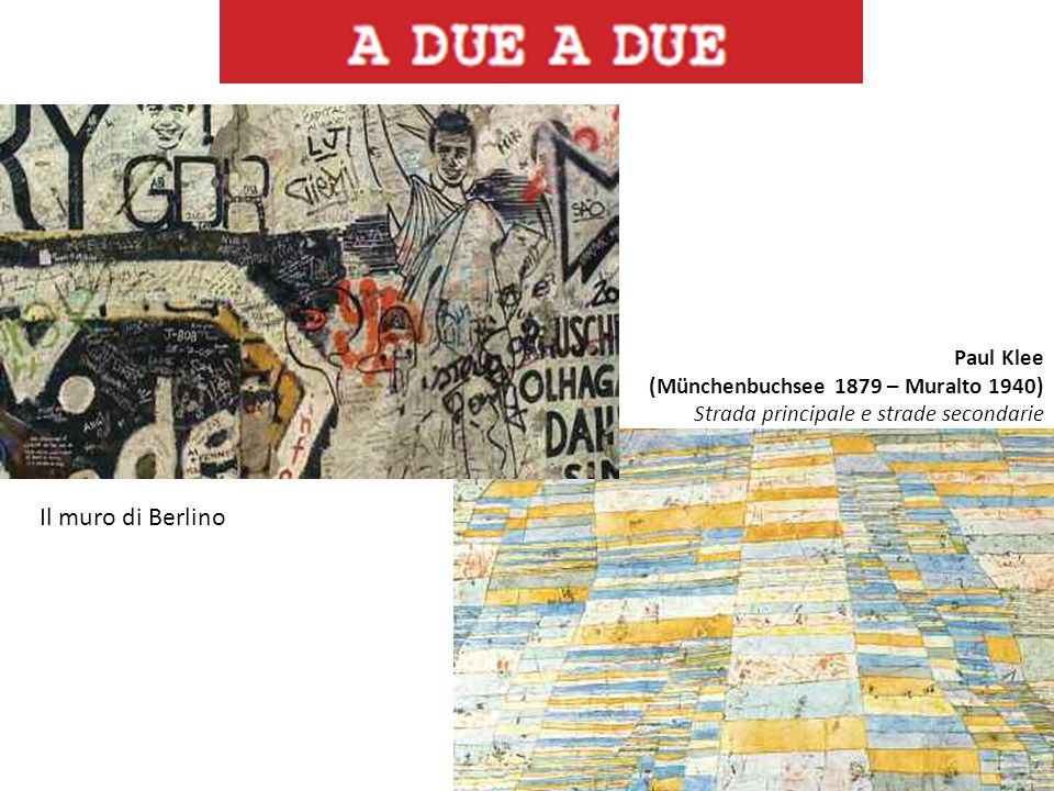 Il muro di Berlino Paul Klee (Münchenbuchsee 1879 – Muralto 1940)