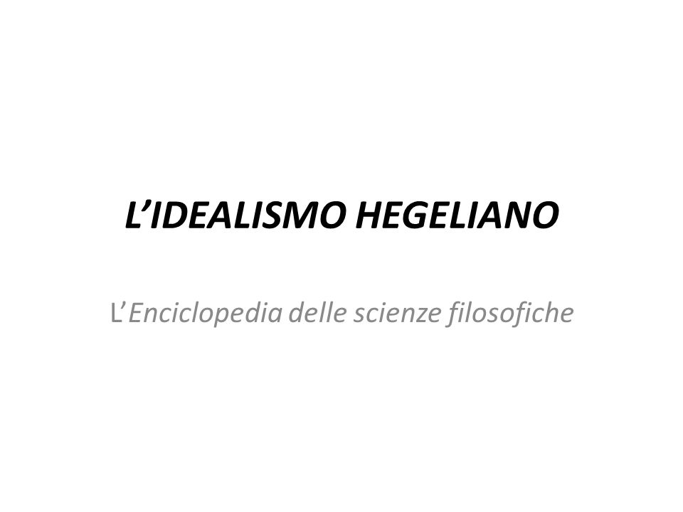 L'IDEALISMO HEGELIANO