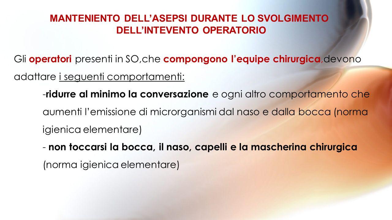 MANTENIENTO DELL'ASEPSI DURANTE LO SVOLGIMENTO