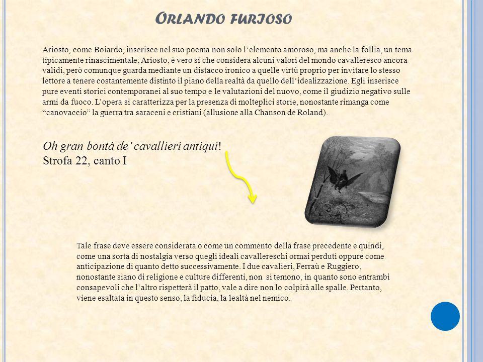Orlando furioso Oh gran bontà de' cavallieri antiqui!