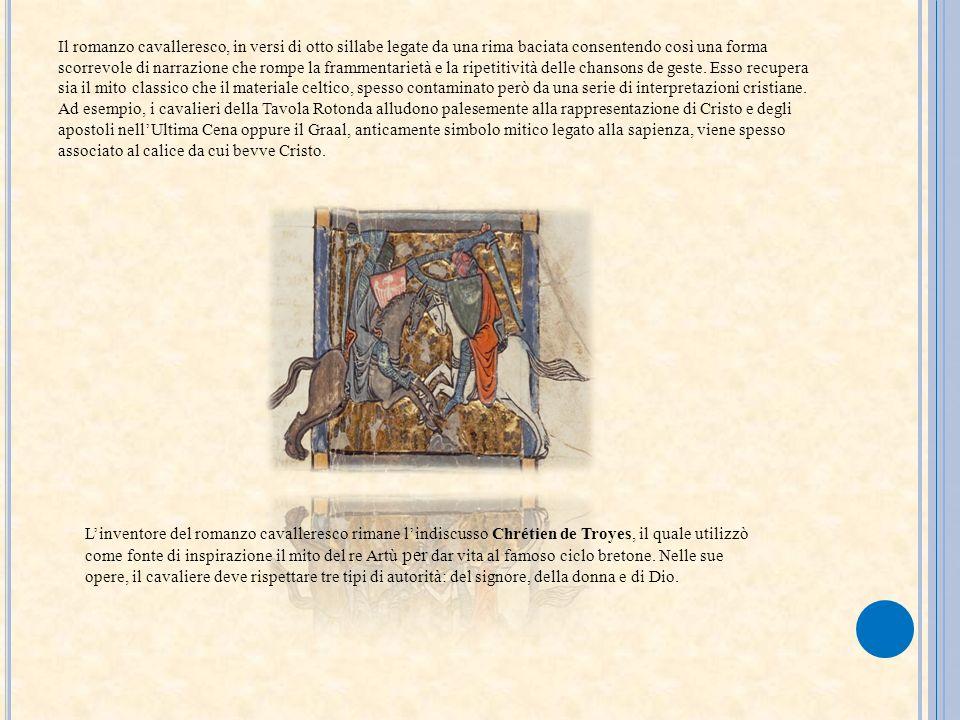 Il romanzo cavalleresco, in versi di otto sillabe legate da una rima baciata consentendo così una forma scorrevole di narrazione che rompe la frammentarietà e la ripetitività delle chansons de geste. Esso recupera sia il mito classico che il materiale celtico, spesso contaminato però da una serie di interpretazioni cristiane. Ad esempio, i cavalieri della Tavola Rotonda alludono palesemente alla rappresentazione di Cristo e degli apostoli nell'Ultima Cena oppure il Graal, anticamente simbolo mitico legato alla sapienza, viene spesso associato al calice da cui bevve Cristo.