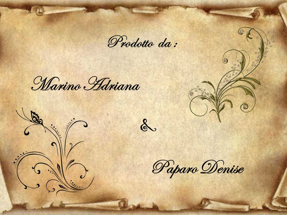 Prodotto da : Marino Adriana & Paparo Denise