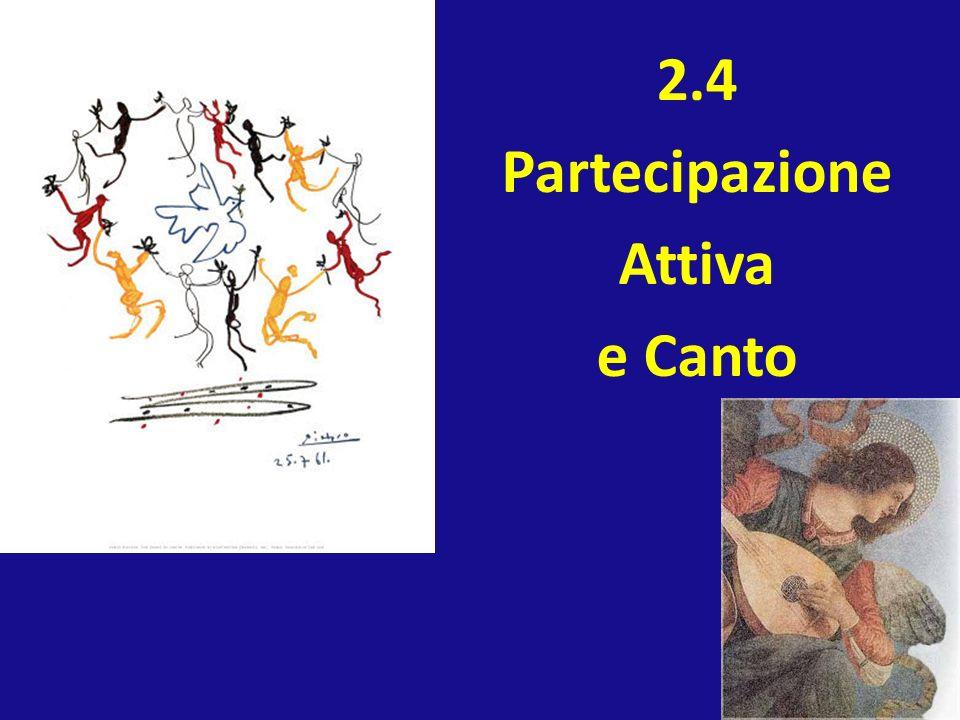 2.4 Partecipazione Attiva e Canto