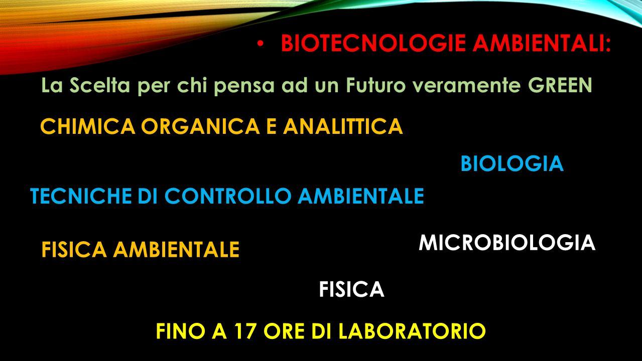 BIOTECNOLOGIE AMBIENTALI: FINO A 17 ORE DI LABORATORIO