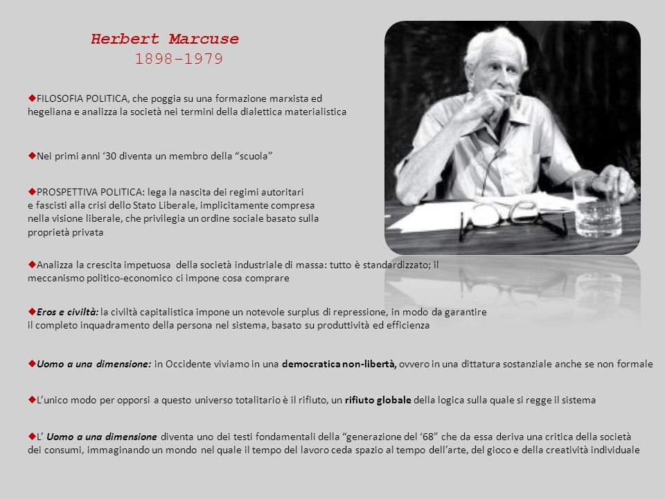 Herbert Marcuse 1898-1979. ¨ FILOSOFIA POLITICA, che poggia su una formazione marxista ed.
