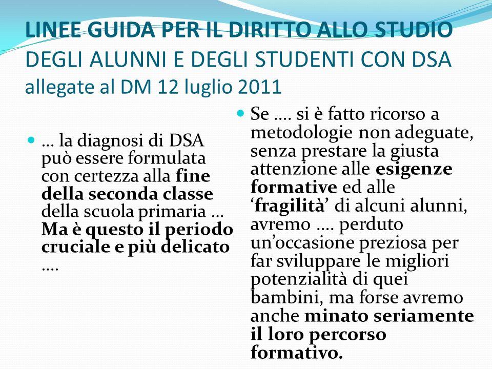 LINEE GUIDA PER IL DIRITTO ALLO STUDIO DEGLI ALUNNI E DEGLI STUDENTI CON DSA allegate al DM 12 luglio 2011