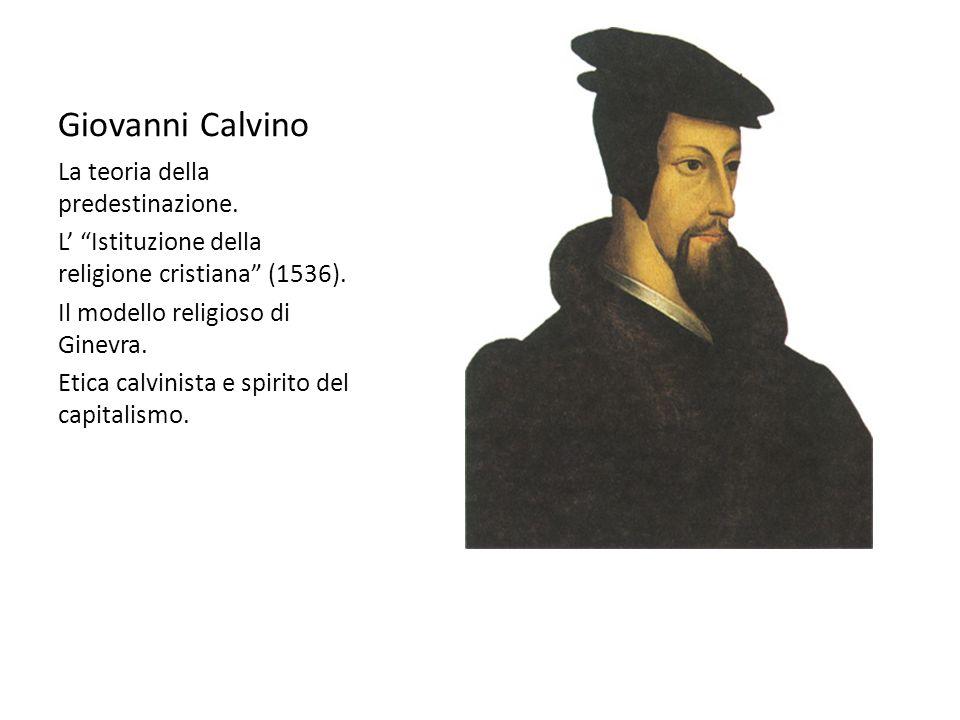 Giovanni Calvino La teoria della predestinazione.