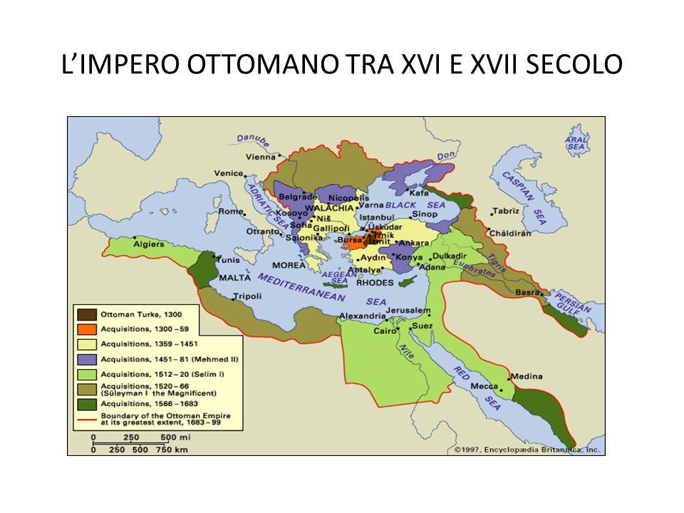 L'IMPERO OTTOMANO TRA XVI E XVII SECOLO