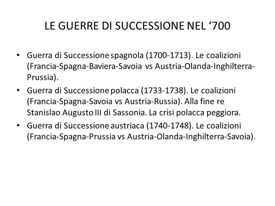 LE GUERRE DI SUCCESSIONE NEL '700