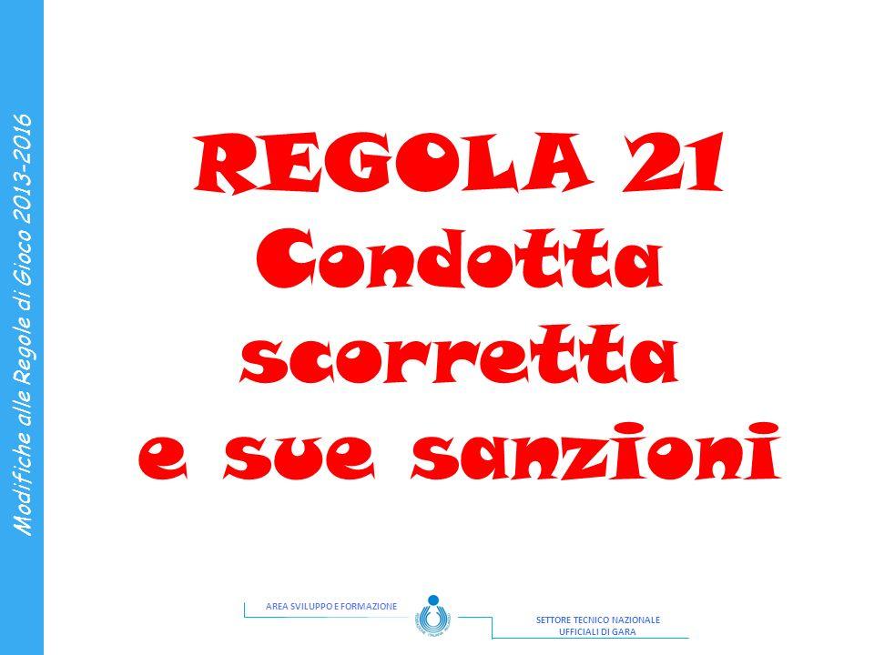 REGOLA 21 Condotta scorretta e sue sanzioni