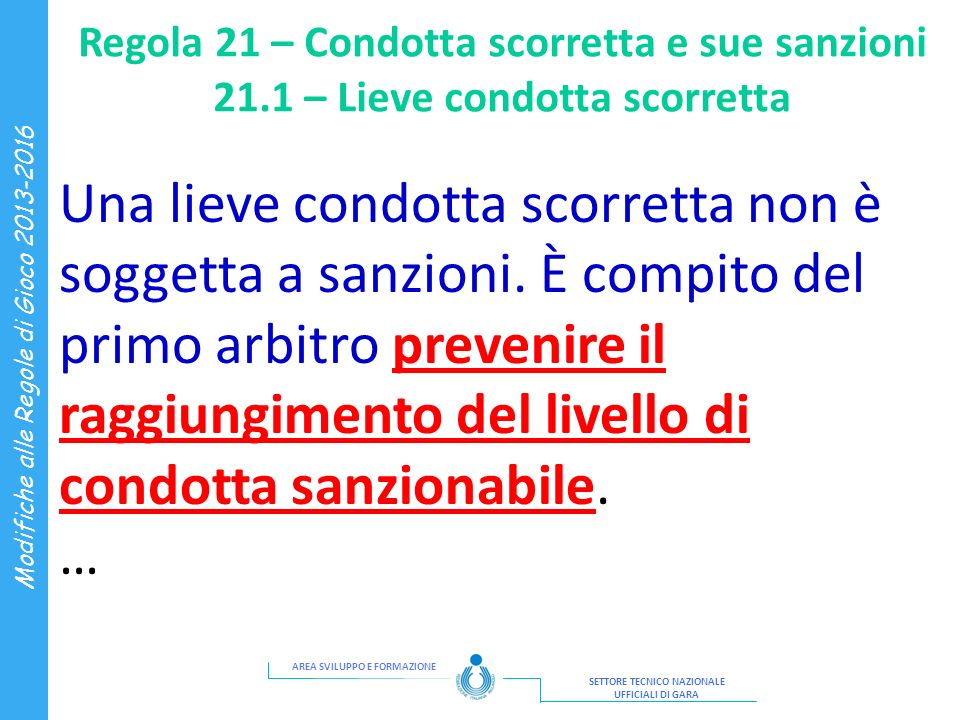Regola 21 – Condotta scorretta e sue sanzioni 21